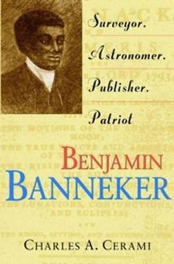 Cerami, Charles - Benjamin Banneker: Surveyor, Astronomer, Publisher, Patriot, e-kirja