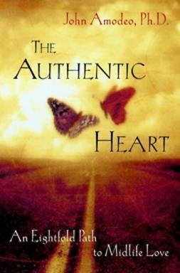 Amodeo, John - The Authentic Heart: An Eightfold Path to Midlife Love, ebook