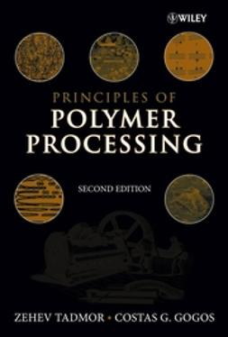 Gogos, Costas G. - Principles of Polymer Processing, e-bok