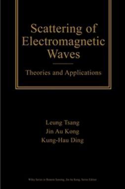 Ding, Kung-Hau - Scattering of Electromagnetic Waves, Theories and Applications, ebook