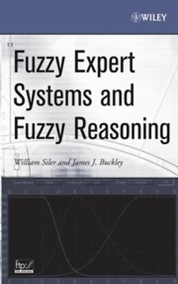 Buckley, James J. - Fuzzy Expert Systems and Fuzzy Reasoning, e-bok