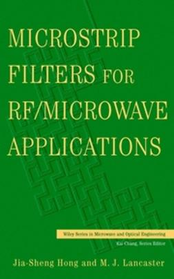 Hong, Jia-Shen G. - Microstrip Filters for RF/Microwave Applications, ebook