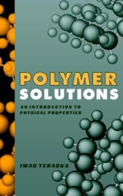 Teraoka, Iwao - Polymer Solutions: An Introduction to Physical Properties, e-kirja