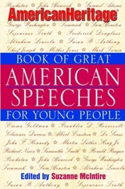 McIntire, Suzanne - American Heritage Book of Great American Speeches for Young People, e-bok