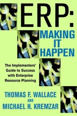 Kremzar, Michael H. - ERP: Making It Happen: The Implementers' Guide to Success with Enterprise Resource Planning, ebook