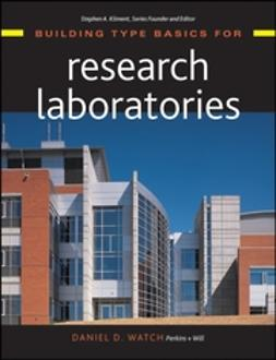 Watch, Daniel D. - Building Type Basics for Research Laboratories, ebook