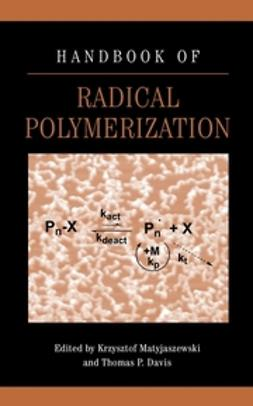 Davis, Thomas P. - Handbook of Radical Polymerization, ebook
