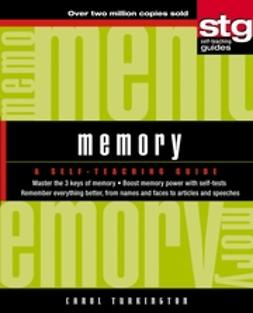 Turkington, Carol A. - Memory: A Self-Teaching Guide, e-kirja