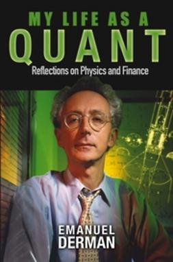 Derman, Emanuel - My Life as a Quant: Reflections on Physics and Finance, ebook