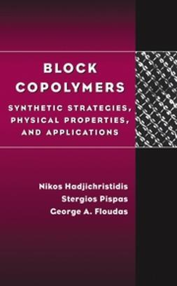 Floudas, George - Block Copolymers: Synthetic Strategies, Physical Properties, and Applications, ebook