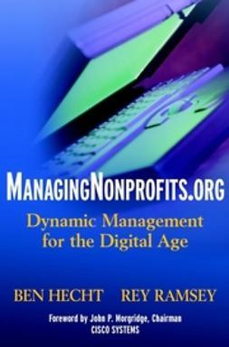 Hecht, Ben - ManagingNonprofits.org : Dynamic Management for the Digital Age, ebook