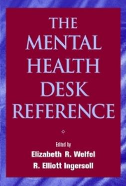 Ingersoll, R. Elliott - The Mental Health Desk Reference: A Practice-Based Guide to Diagnosis, Treatment, and Professional Ethics, e-bok