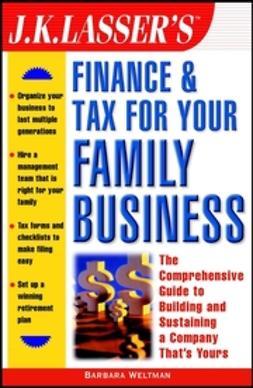 Weltman, Barbara - J.K. Lasser's Finance & Tax for Your Family Business, ebook