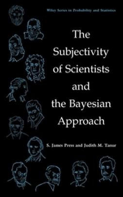 Press, S. James - The Subjectivity of Scientists and the Bayesian Approach, e-kirja