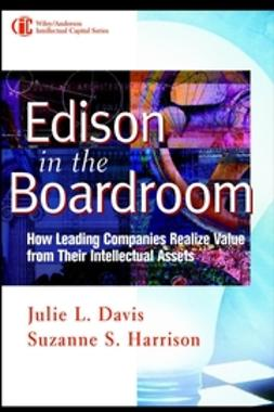 Davis, Julie L. - Edison in the Boardroom: How Leading Companies Realize Value from Their Intellectual Assets, ebook