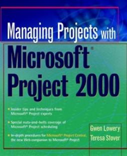 Lowery, Gwen - Managing Projects With Microsoft Project 2000: For Windows, ebook