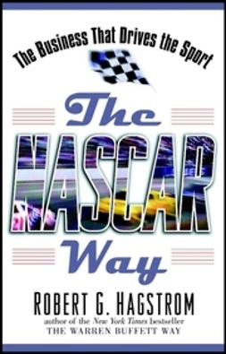 Hagstrom, Robert G. - The NASCAR Way: The Business That Drives the Sport, ebook