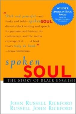 Rickford, John Russell - Spoken Soul: The Story of Black English, ebook