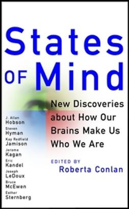 Conlan, Roberta - States of Mind: New Discoveries About How Our Brains Make Us Who We Are, e-kirja