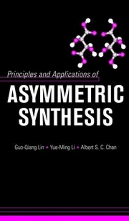 Lin, Guo-Qiang - Principles and Applications of Asymmetric Synthesis, ebook
