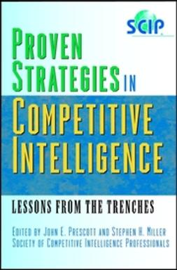 Miller, Stephen H. - Proven Strategies in Competitive Intelligence: Lessons from the Trenches, ebook