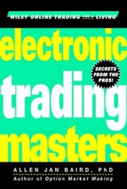 Baird, Allen Jan - Electronic Trading Masters: Secrets from the Pros!, ebook