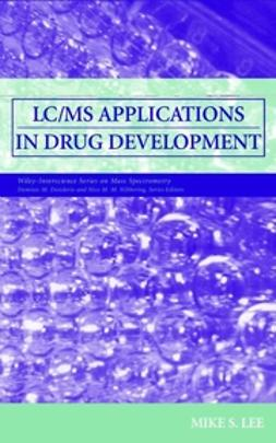 Lee, Mike S. - LC/MS Applications in Drug Development, ebook