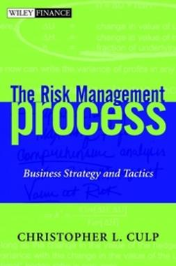 Culp, Christopher L. - The Risk Management Process: Business Strategy and Tactics, ebook