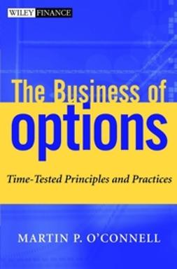 O'Connell, Martin P. - The Business of Options: Time-Tested Principles and Practices, ebook