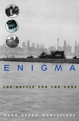 Sebag-Montefiore, Hugh - Enigma: The Battle for the Code, ebook