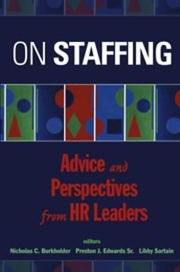 Burkholder, Nicholas C. - On Staffing: Advice and Perspectives from HR Leaders, ebook