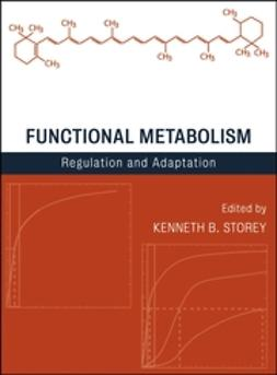 Storey, Kenneth B. - Functional Metabolism: Regulation and Adaptation, ebook