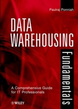 Ponniah, Paulraj - Data Warehousing Fundamentals: A Comprehensive Guide for IT Professionals, ebook