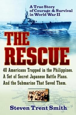 Smith, Steven Trent - The Rescue: A True Story of Courage and Survival in World War II, ebook