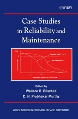 Blischke, Wallace R. - Case Studies in Reliability and Maintenance, ebook