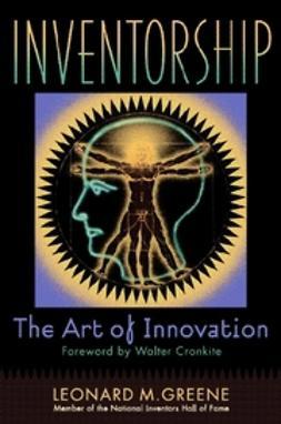 Greene, Leonard M. - Inventorship: The Art of Innovation, ebook
