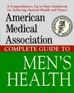 UNKNOWN - American Medical Association Complete Guide to Mens Health, e-bok