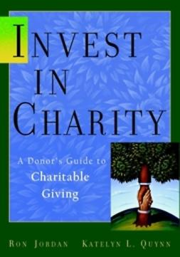 Jordan, Ron - Invest in Charity: A Donor's Guide to Charitable Giving, e-kirja