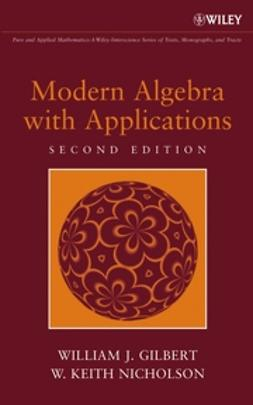 Gilbert, William J. - Modern Algebra with Applications, ebook