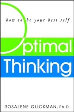 Glickman, Rosalene - Optimal Thinking: How to Be Your Best Self, ebook