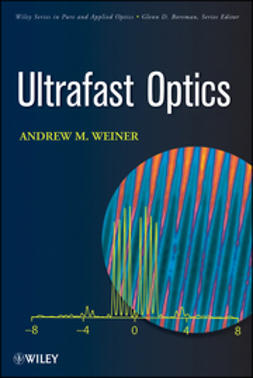 Weiner, Andrew - Ultrafast Optics, ebook
