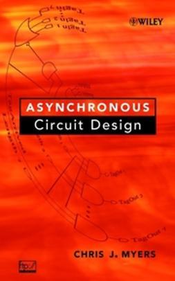 Myers, Chris J. - Asynchronous Circuit Design, e-bok