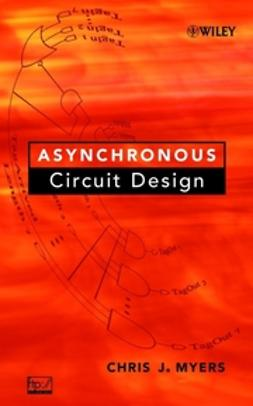 Myers, Chris J. - Asynchronous Circuit Design, ebook