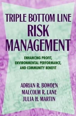 Bowden, Adrian R. - Triple Bottom Line Risk Management: Enhancing Profit, Environmental Performance, and Community Benefits, ebook