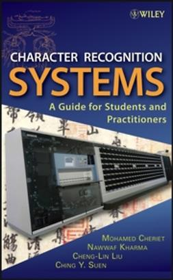 Cheriet, Mohamed - Character Recognition Systems: A Guide for Students and Practitioners, ebook