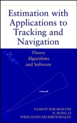 Bar-Shalom, Yaakov - Estimation with Applications to Tracking and Navigation: Theory Algorithms and Software, ebook