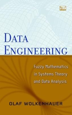 Wolkenhauer, Olaf - Data Engineering: Fuzzy Mathematics in Systems Theory and Data Analysis, ebook