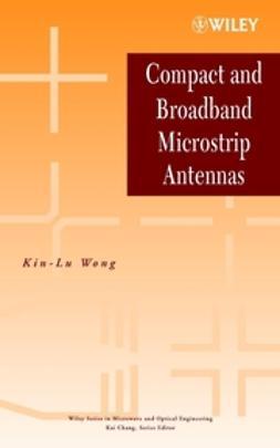 Wong, Kin-Lu - Compact and Broadband Microstrip Antennas, e-kirja