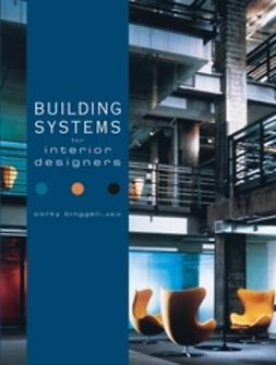 Binggeli, Corky - Building Systems for Interior Designers, e-bok