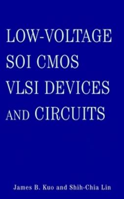 Kuo, James B. - Low-Voltage SOI CMOS VLSI Devices and Circuits, ebook